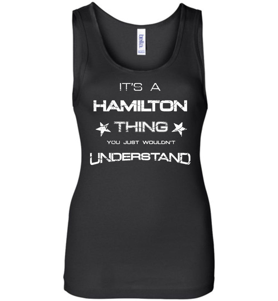 It's a Hamilton Thing You Wouldn't Understand Clever Musical Tank Top