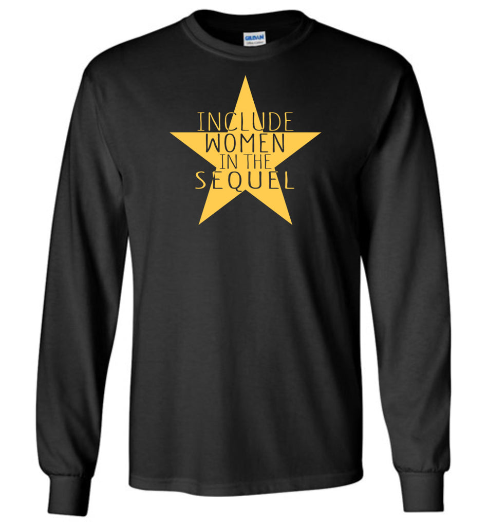 Include Women In The Sequel Hamilton Long Sleeve T-Shirt