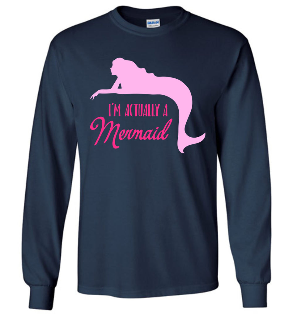 I'm Actually Mermaid Long Sleeve T-Shirt
