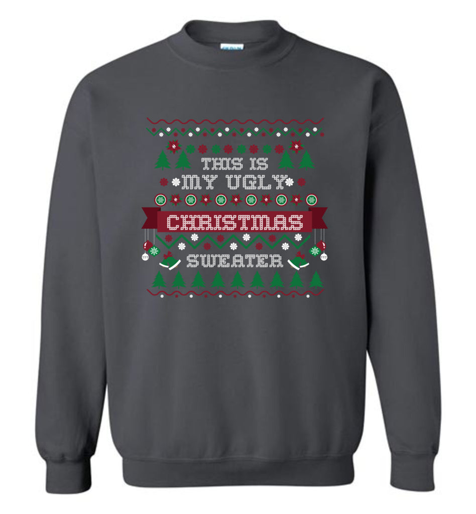 This Is My Ugly Christmas Sweater Christmas Sweatshirt