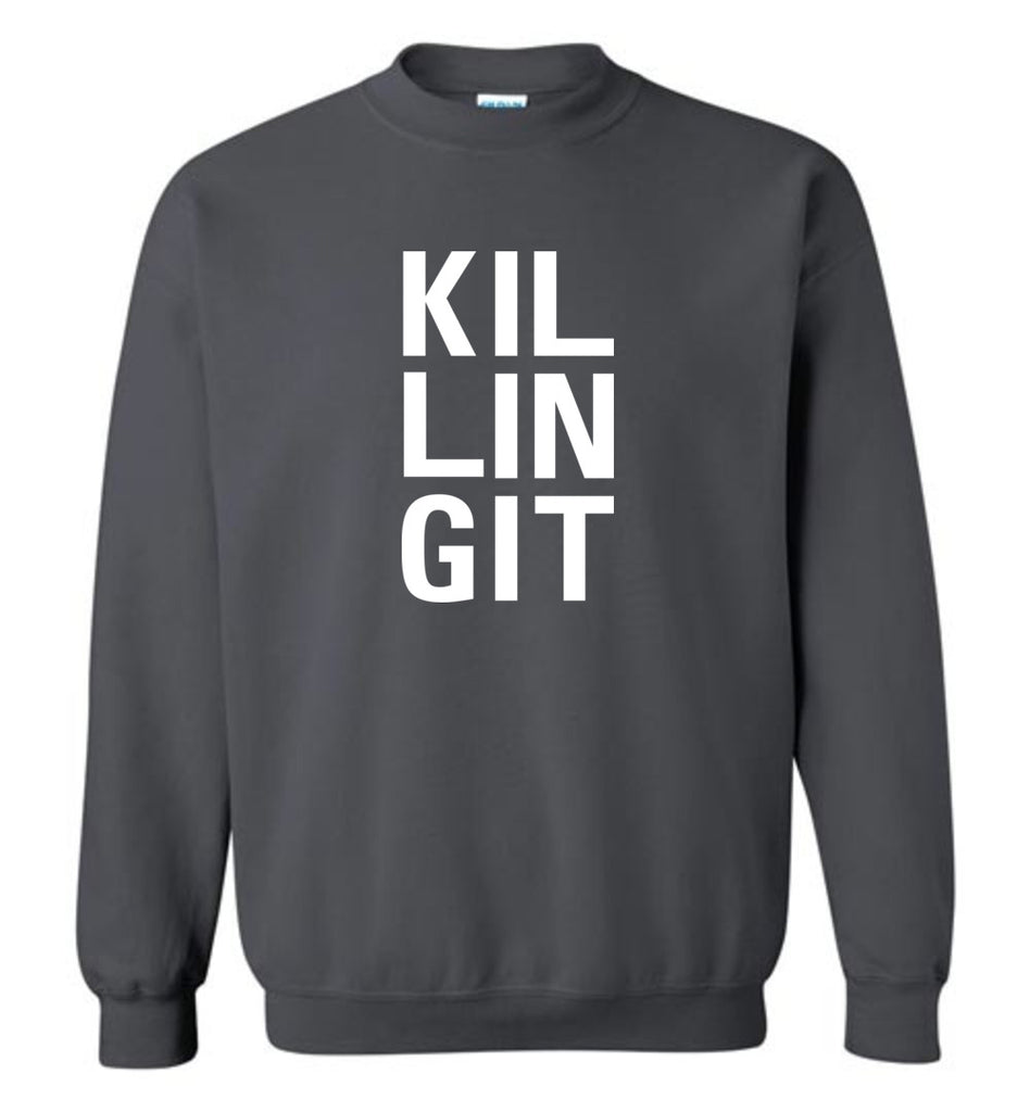 Kil Lin Git Killing It Motivation Workout Shirt Sweatshirt