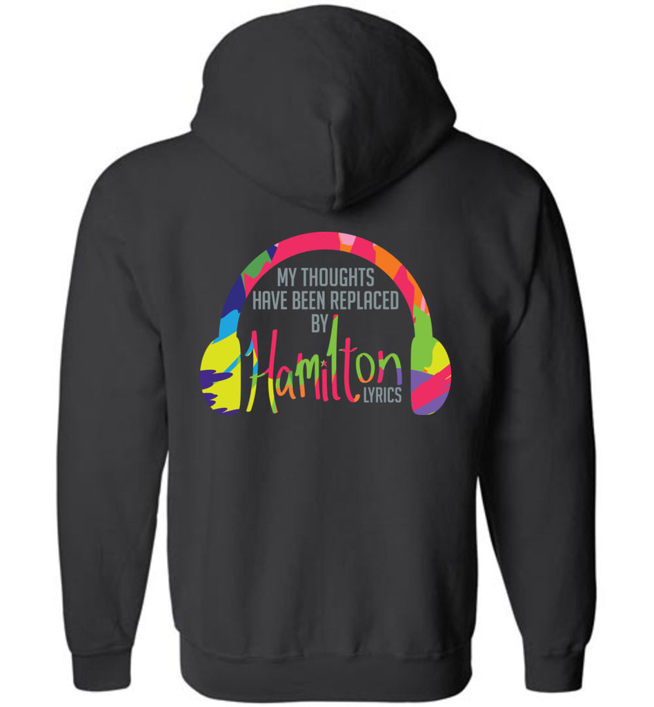 My Thoughts Have Been Replaced by Hamilton Lyrics Sweatshirt Funny Zip Hoodie