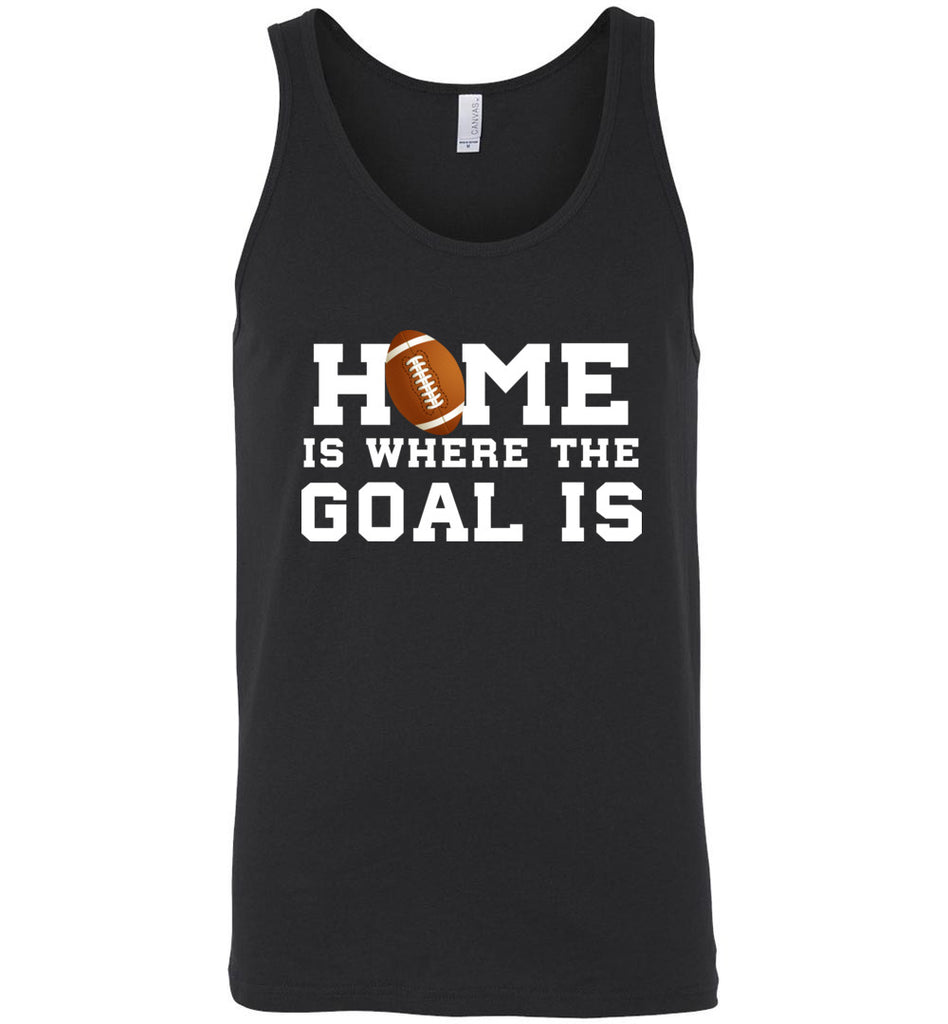 Funny Football Shirt Home Is Where The Goal Is Sports Tank Top