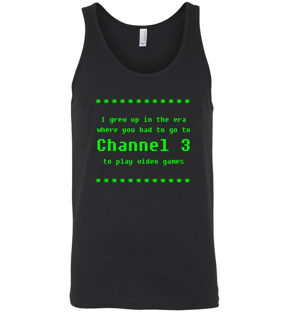 I Grew Up When Channel 3 Was For Video Games Geek Tank Top