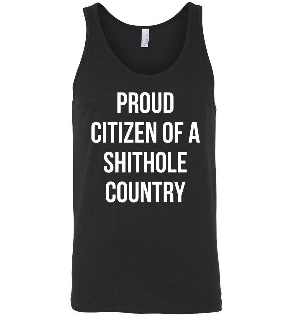 Proud Citizen of a Shithole Country Funny Anti Trump Tank Top for Men and Women