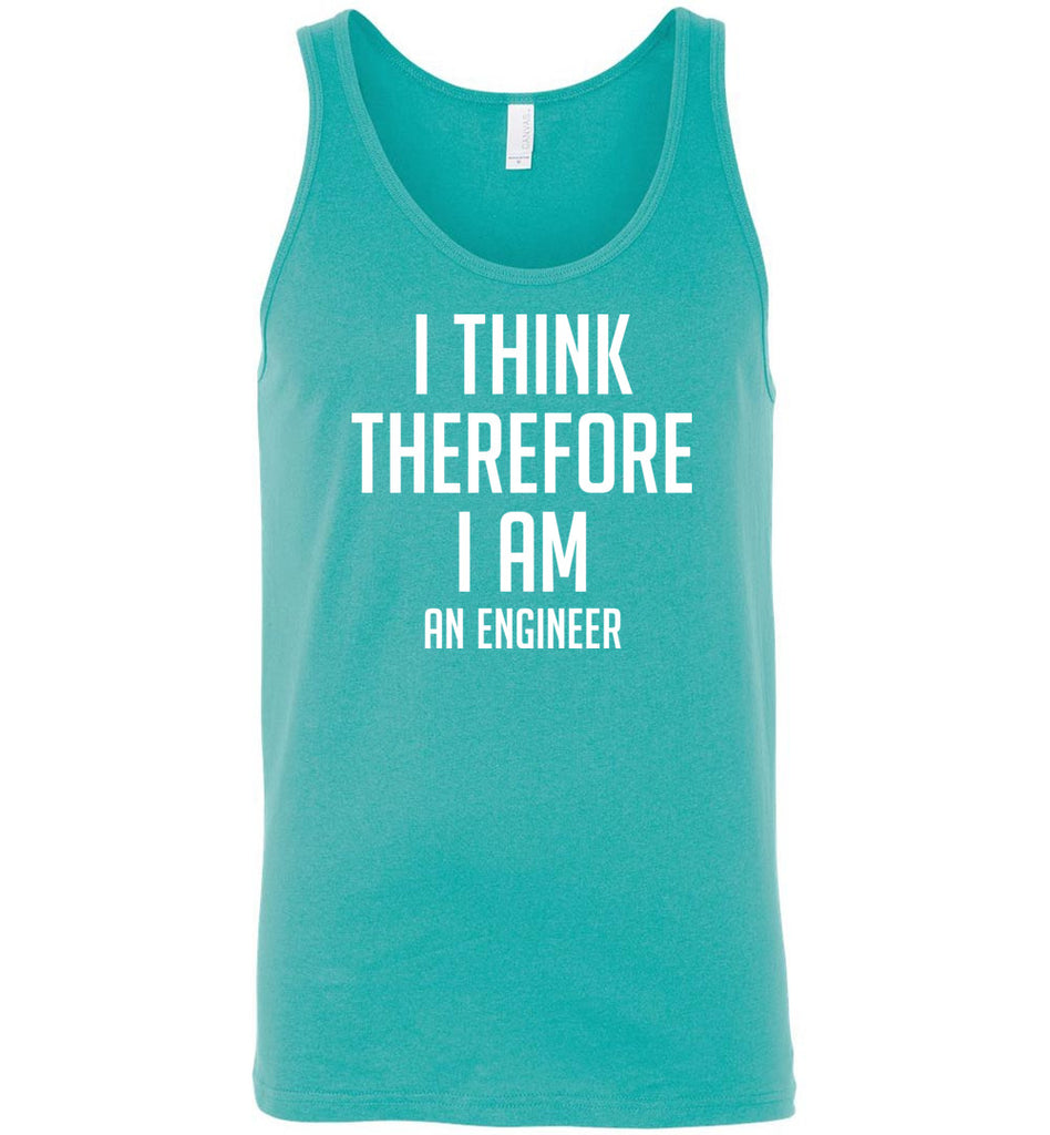 I Think Therefore I Am An Engineer Geek Tank Top