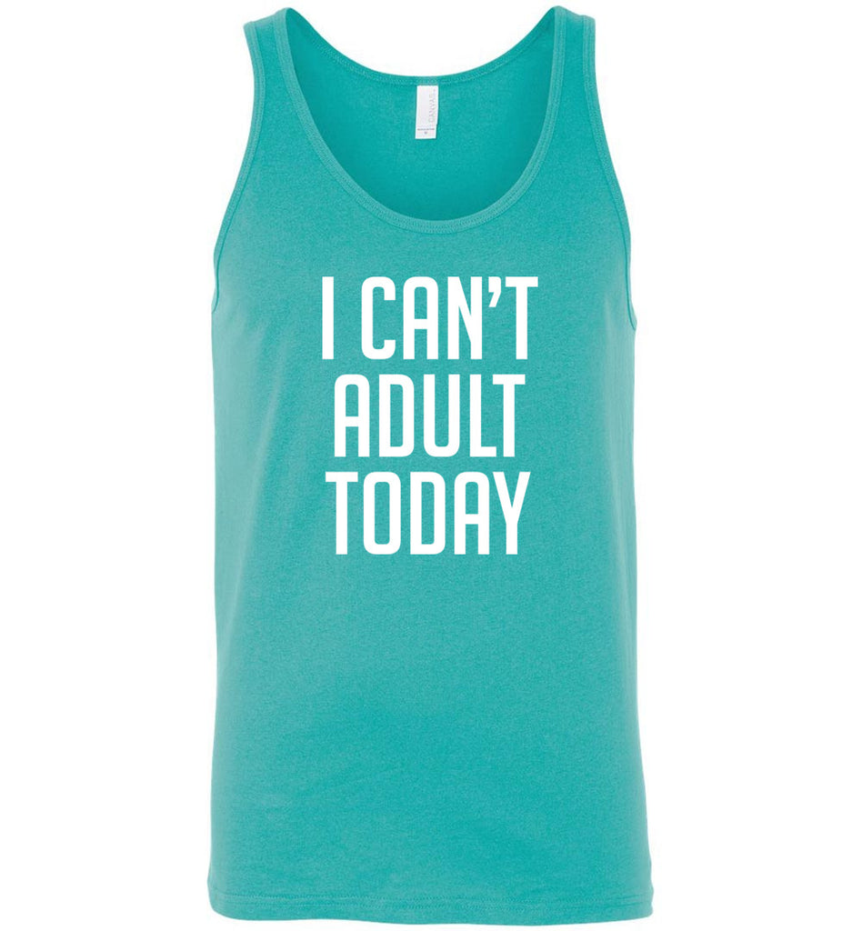 I Can't Adult Today Funny Lazy Tired Shirt Tank Top