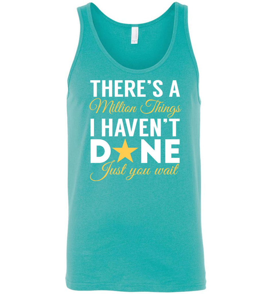 There's A Million Things I Haven't Done Just You Wait Hamilton Tank Top
