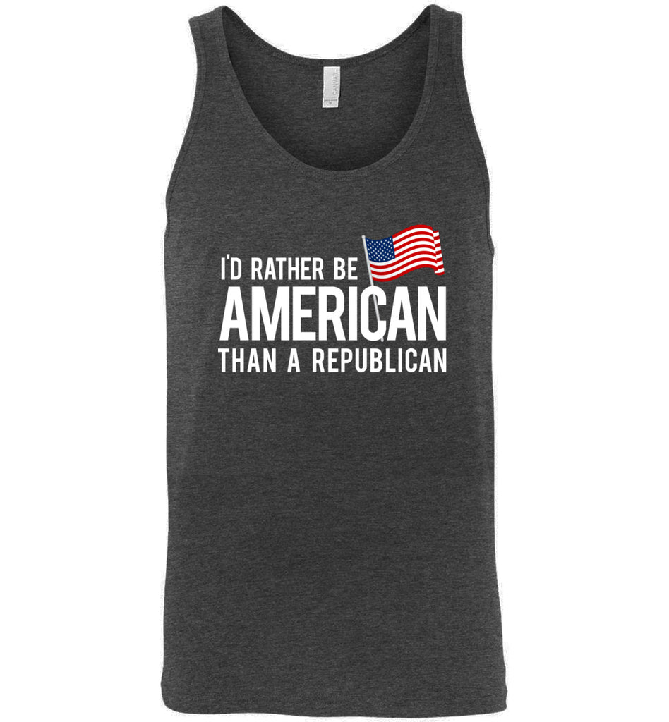 I'd Rather Be American Than Republican Anti Trump Tank Top