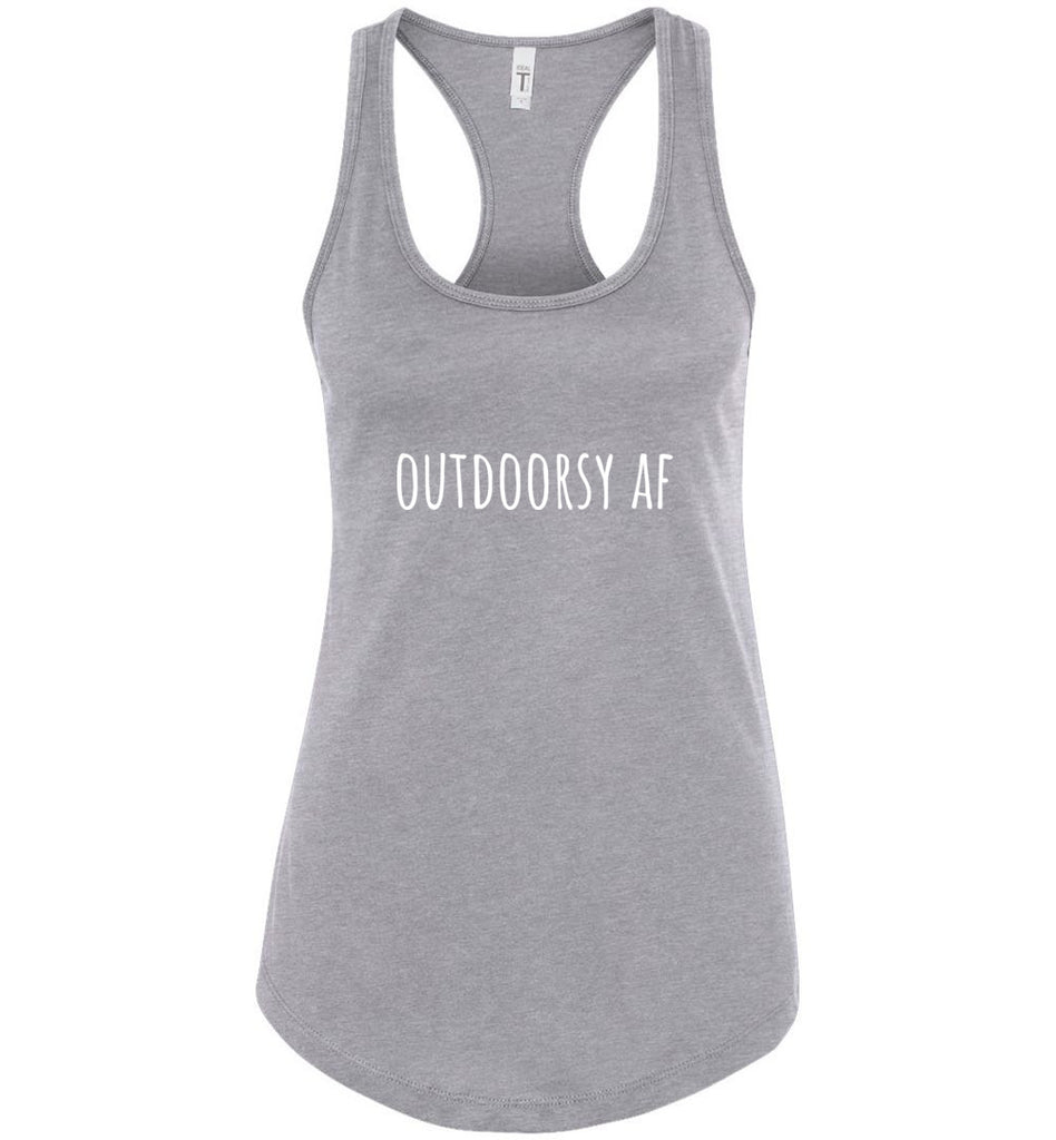 Outdoorsy AF Shirt for Outdoor Activity Lovers Racerback Tank Top