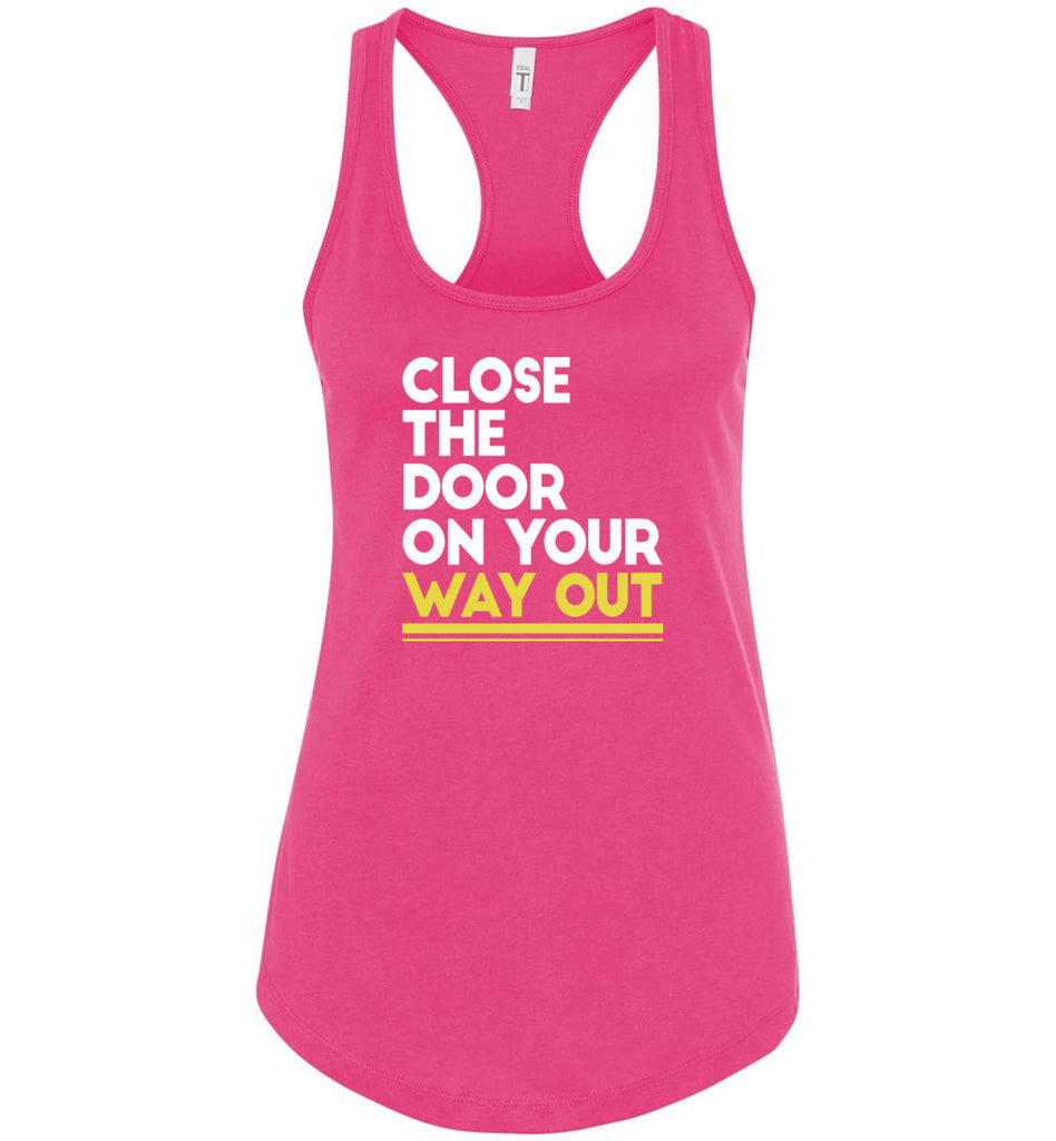 Close The Door On Your Way Out Hamilton Ladies Racerback Tank Top