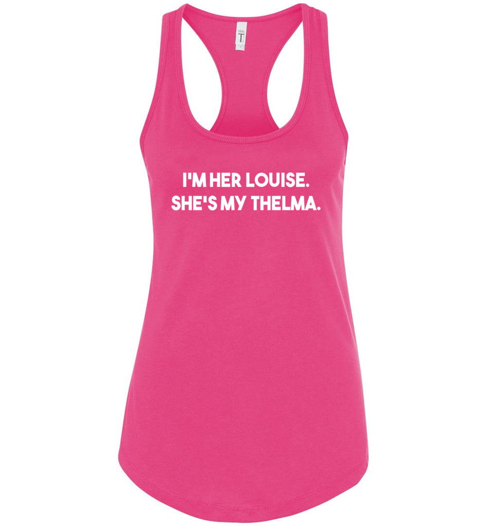 I'm Her Louise, She's My Thelma Best Friends Shirt in Women's Racerback Tank Top