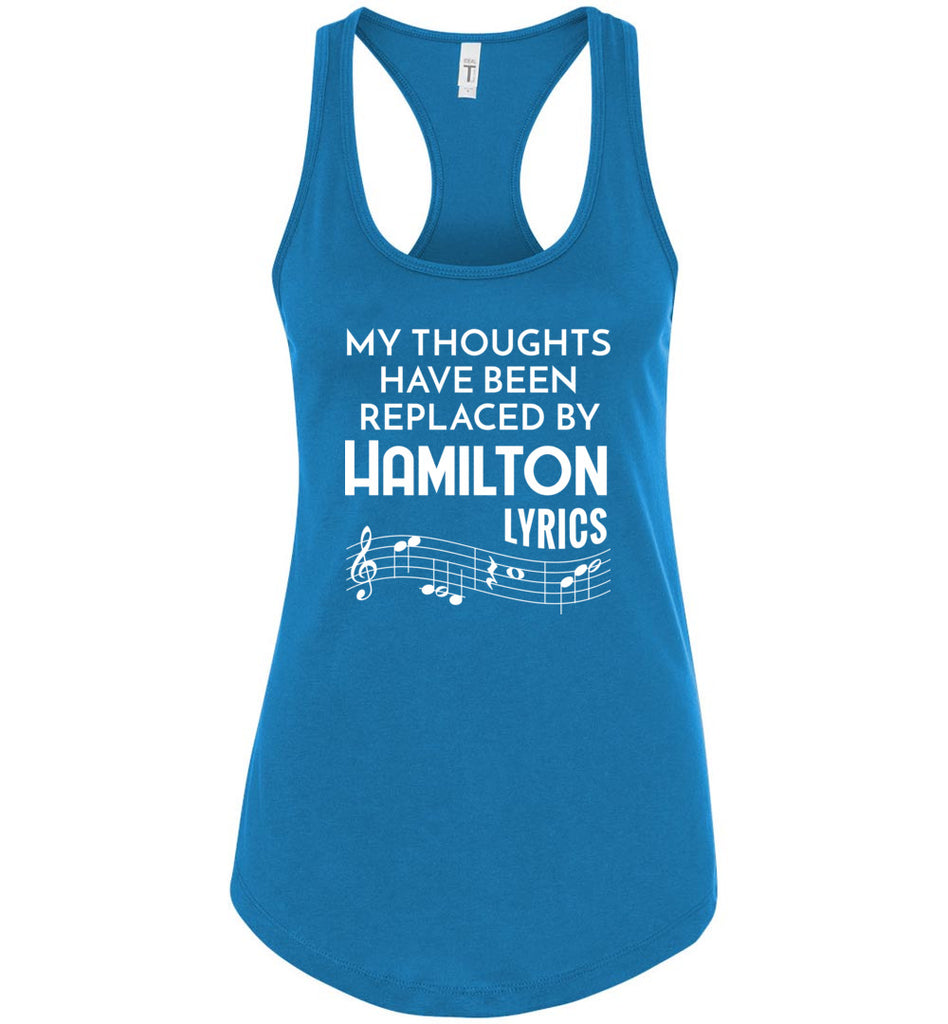 My Thoughts Have Been Replaced By Hamilton Lyrics Shirt Funny Racerback Tank Top