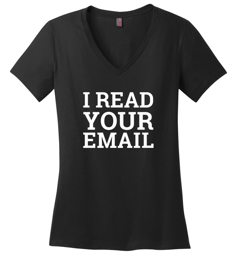 I Read Your Email Geek System Admin Joke V-Neck T-Shirt