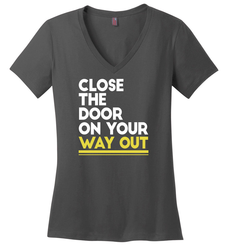 Close The Door On Your Way Out Hamilton Ladies V-Neck T-Shirt