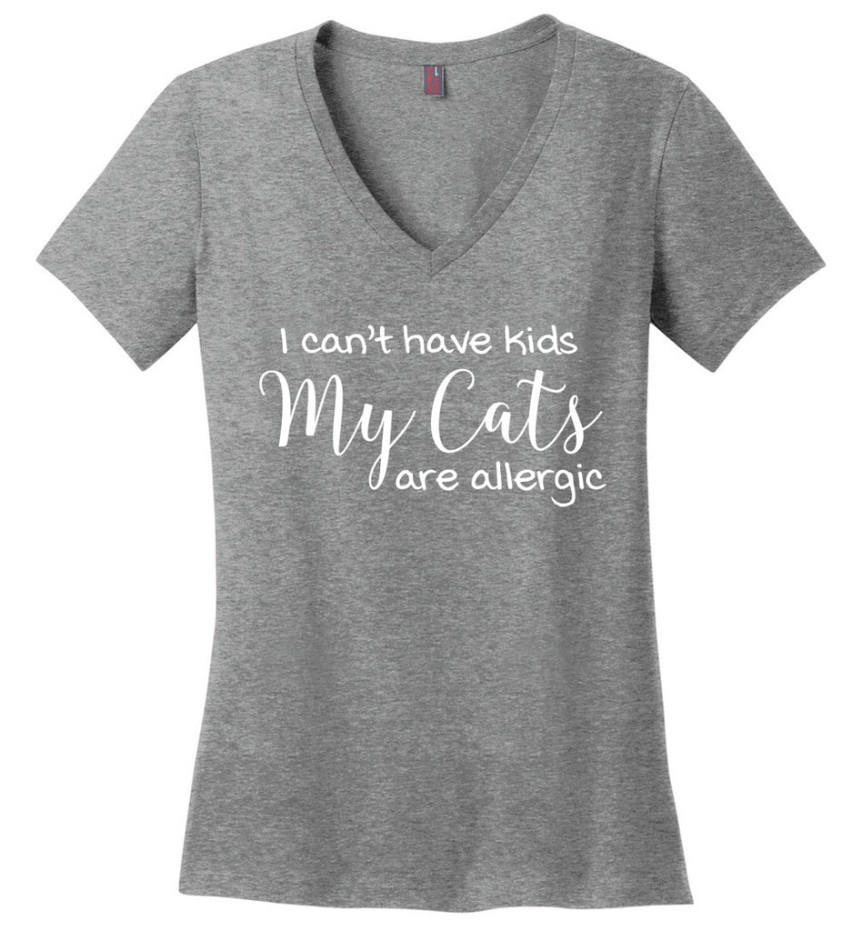I Can't Have Kids My Cats Are Allergic tshirt V Neck T-Shirt for Women