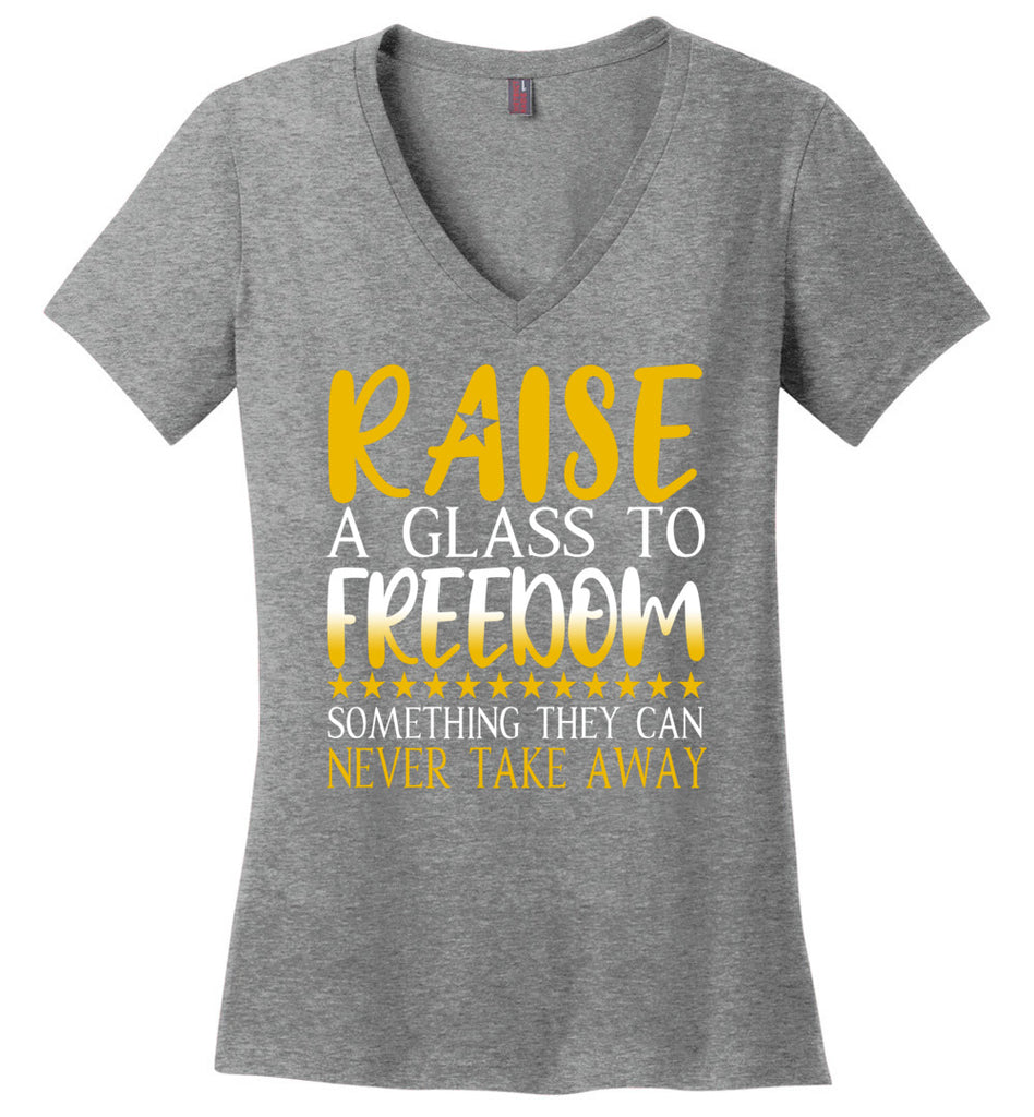 Raise A glass To Freedom Something They Can Never Take Away Hamilton V-Neck T-Shirt