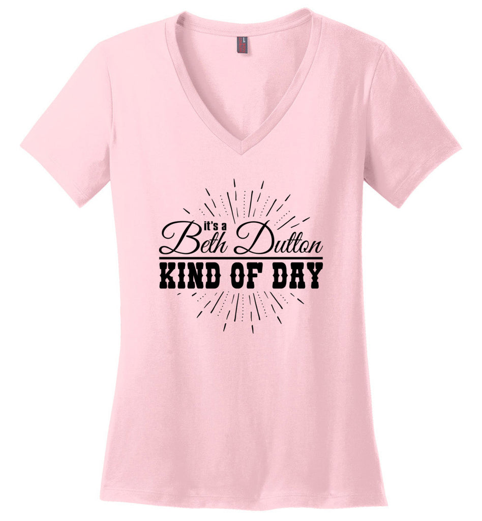 Its A Beth Dutton Kind Of Day Ladies Fitted V-Neck T-Shirt - Light Pink