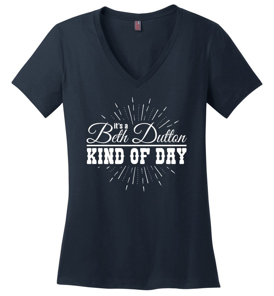 Its A Beth Dutton Kind Of Day Ladies Fitted V-Neck T-Shirt - Navy