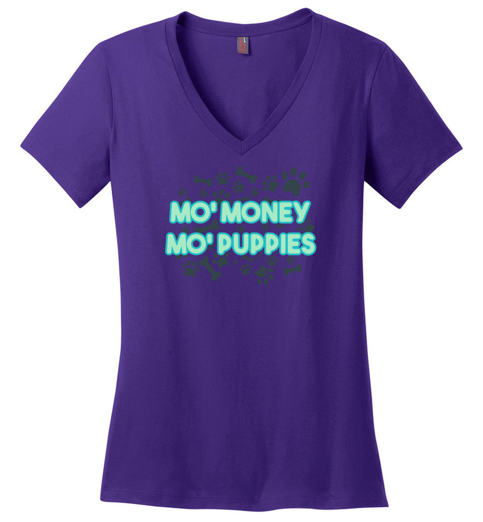 Mo' Money Mo' Puppies Dog Mom Dad V-Neck T-Shirt