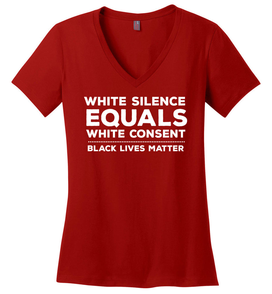 White Silence Equals White Consent Black Lives Matter Shirt V-Neck T-Shirt