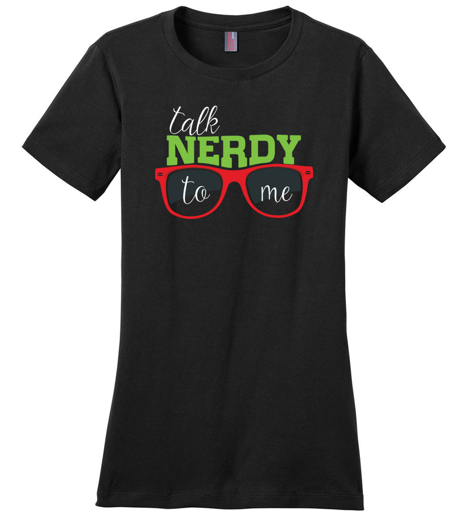 Talk Nerdy To Me Women's T-Shirt