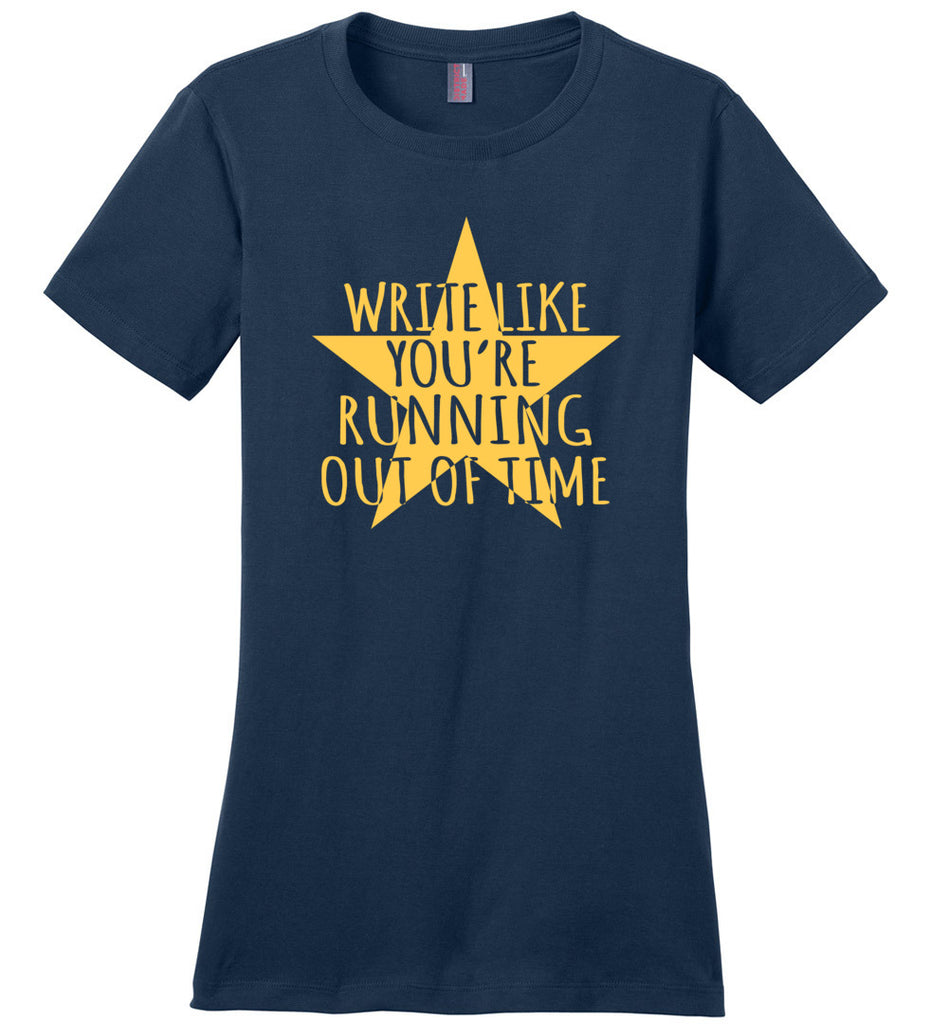 Write Like You're Running Out Of Time Hamilton Women's T-Shirt