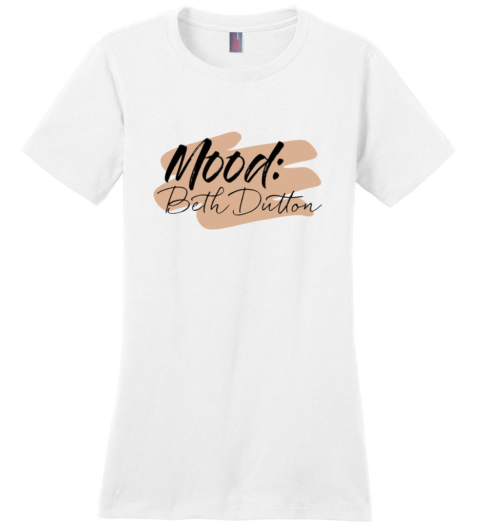 Mood Beth Dutton Ladies Fitted T-Shirt - White