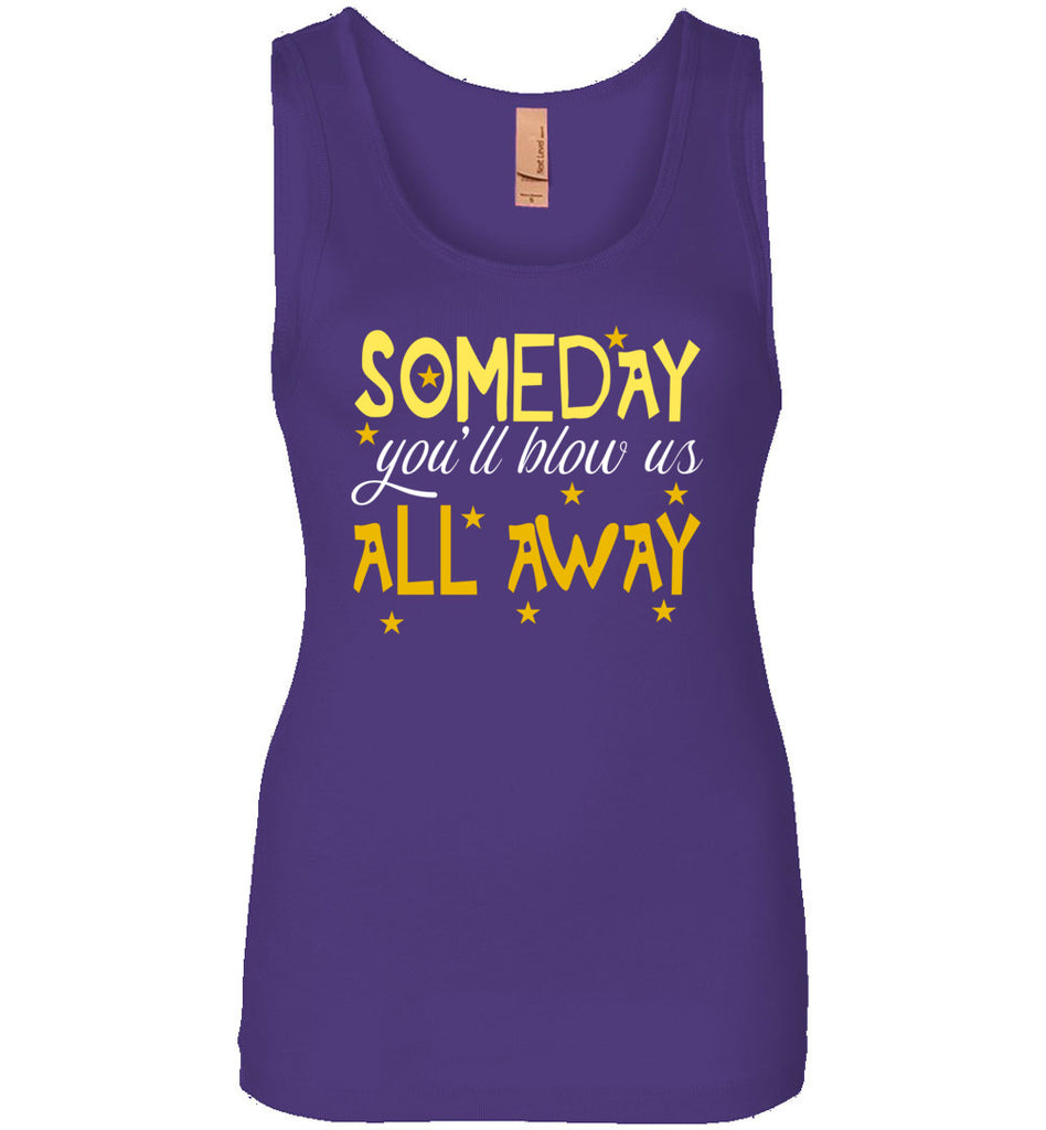 Someday You'll Blow Us All Away Hamilton Womens Tank Top