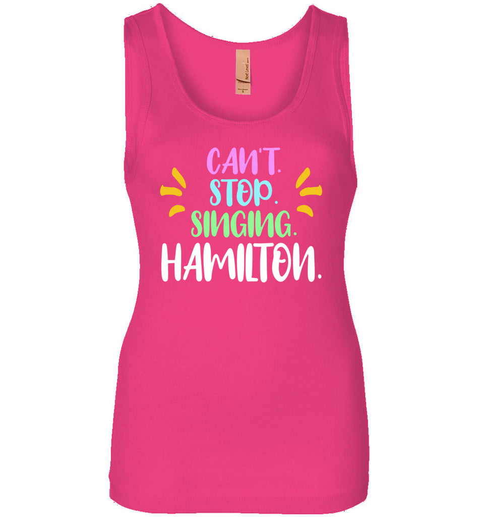 Cant Stop Singing Hamilton Womens Tank Top
