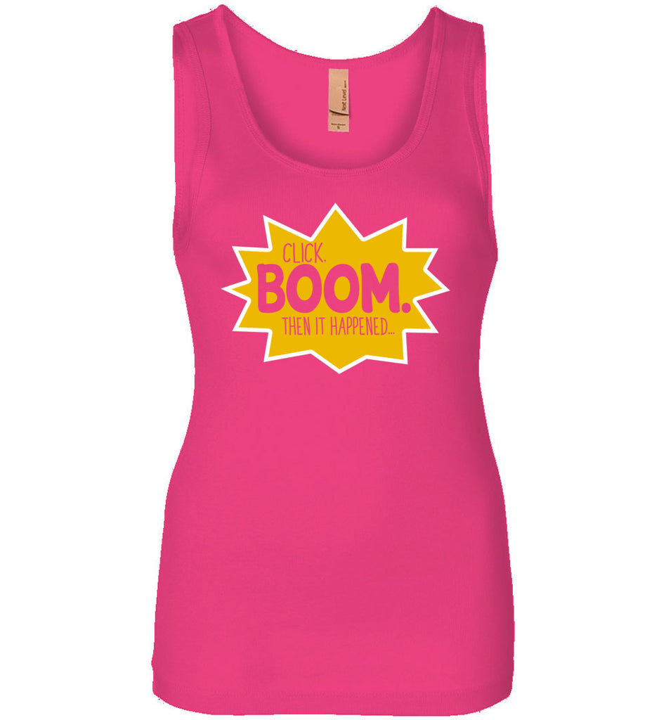 Click Boom Then It Happened Womens Tank Top