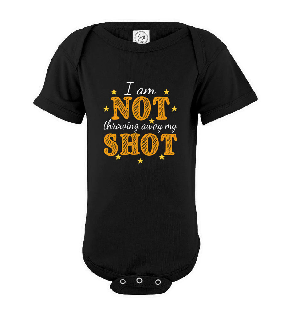 I Am Not Throwing Away My Shot Hamilton Infant One-piece Bodysuit