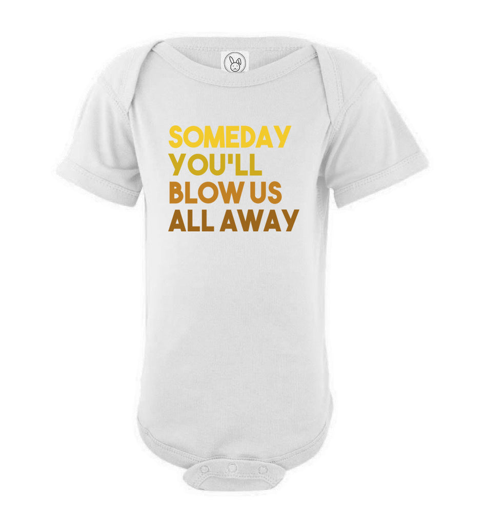 Some Day You'll Blow Us All Away Hamilton Quote Baby Bodysuit