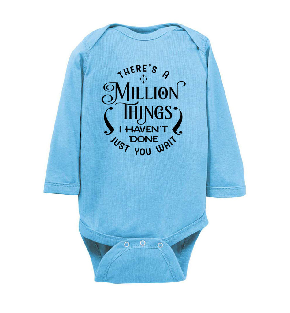 Million Things I Haven't Done Just You Wait Hamilton Baby Long Sleeve Bodysuit