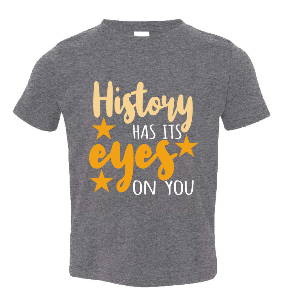 History Has Its Eyes On You Hamilton Toddler T-Shirt