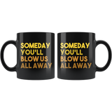 Hamilton Mug Someday You'll Blow Us All Away Cute Funny Gift For Hamilton Fans