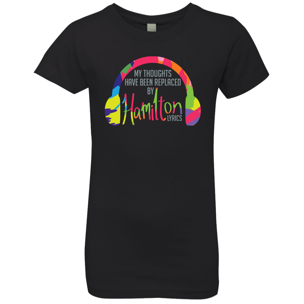 My Thoughts Have Been Replaced By Hamilton Lyrics Girls' Princess T-Shirt