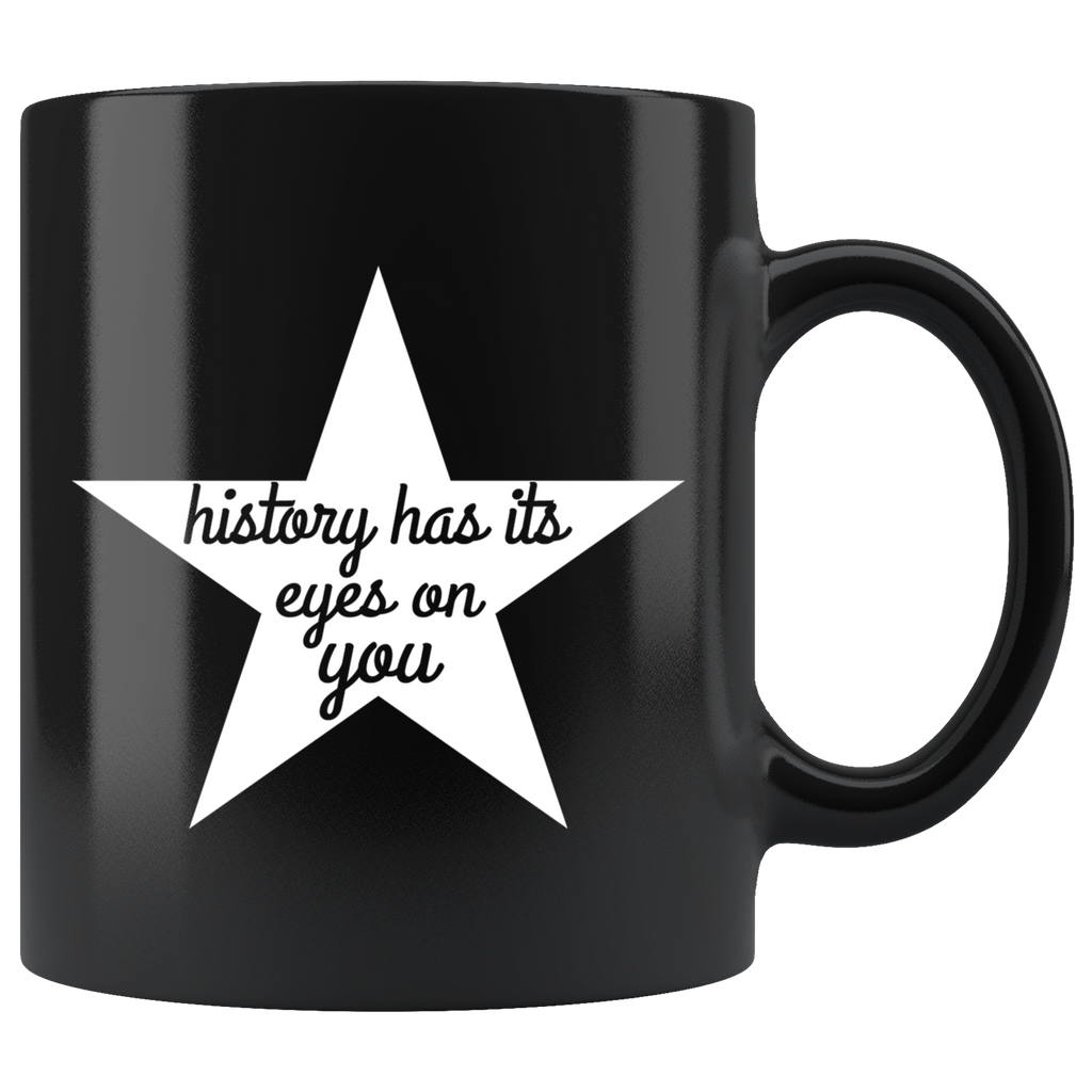 Hamilton Mug History Has Its Eyes On You Inspirational Hamilton Gift Mug