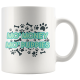 Mo Money Mo Puppies Mug For Dog Mom With Puppy Paw Pattern
