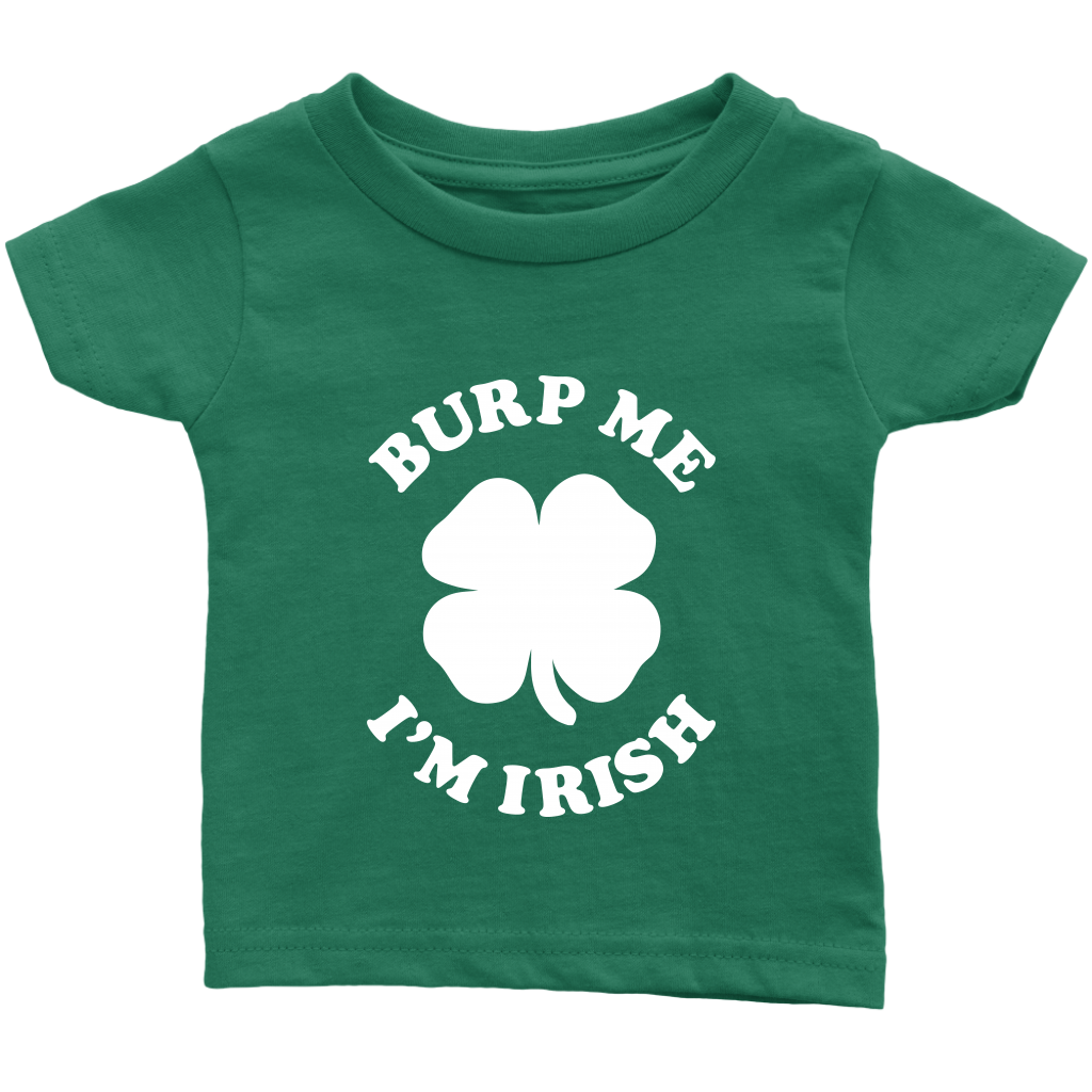 Burp Me I'm Irish Green Shirt for Infant Baby