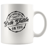 Beth Dutton Mugs
