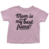 Mom Is My Best Friend Funny Cute Toddler T-Shirt