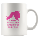 If At First You Don't Succeed Fix Your Ponytail Try Again Inspirational Mug