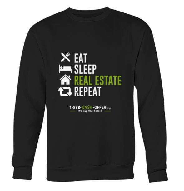 Eat Sleep Real Estate Repeat Sweatshirt
