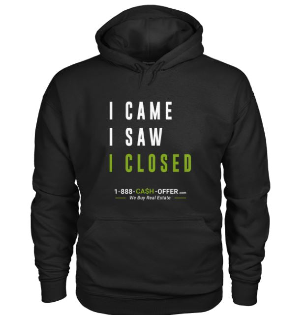 I came I saw I closed Hooded Sweatshirt