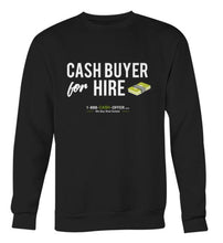 Cash Buyer for Hire Sweatshirt
