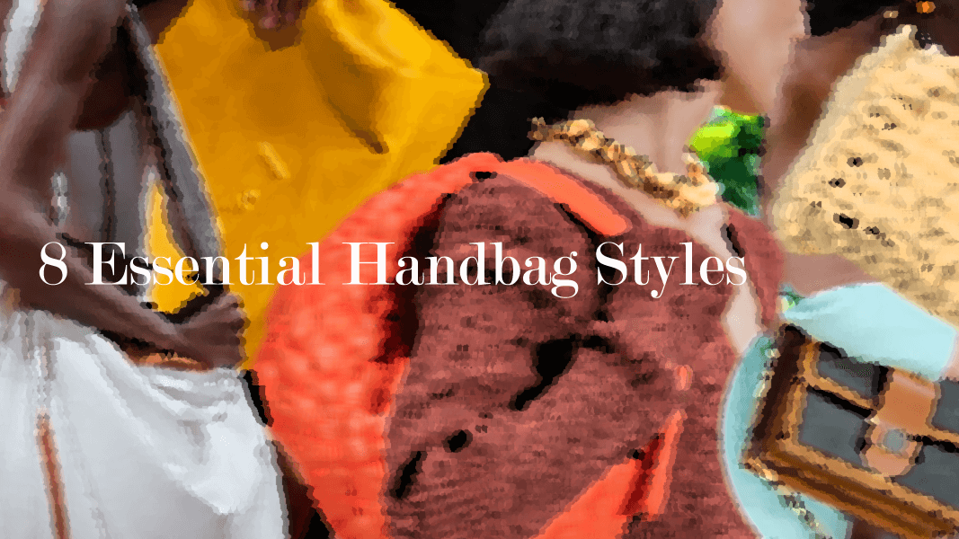 8 Handbag Styles Through The Seasons