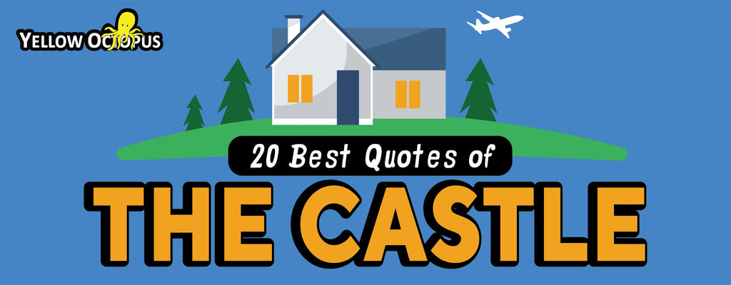 "The 20 Best Ever ""The Castle"" Quotes"