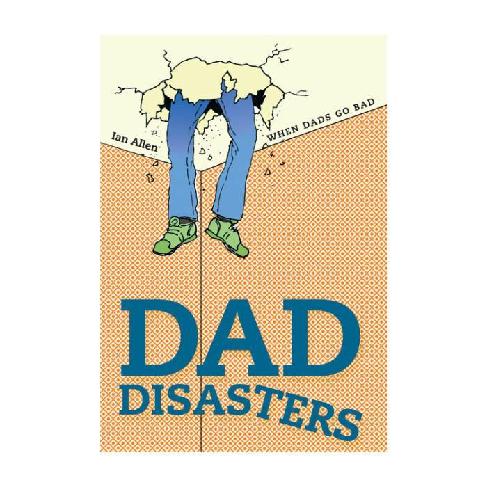 Dad Disasters: A Book About When Dads Screw Up - - Brumby Sunstate - Yellow Octopus