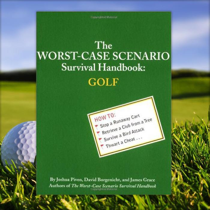The Worst-Case Scenario Survival Handbook: Golf - - Chronicle Books - Yellow Octopus